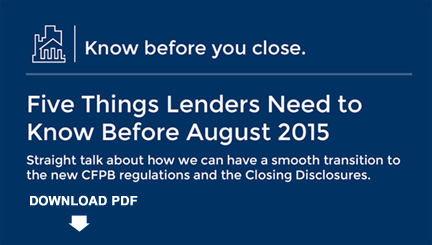 Five Things Lenders Need to Know Before August 2015