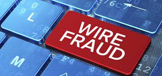 Wire Fraud:  Don't Let It Happen To You